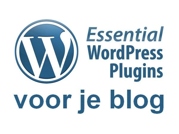 Welke WordPress plugins kan je niet missen